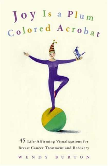 Harmony Books - Joy Is a Plum Colored Acrobat: 45 Life-Affirming Visualizations for Breast Cance