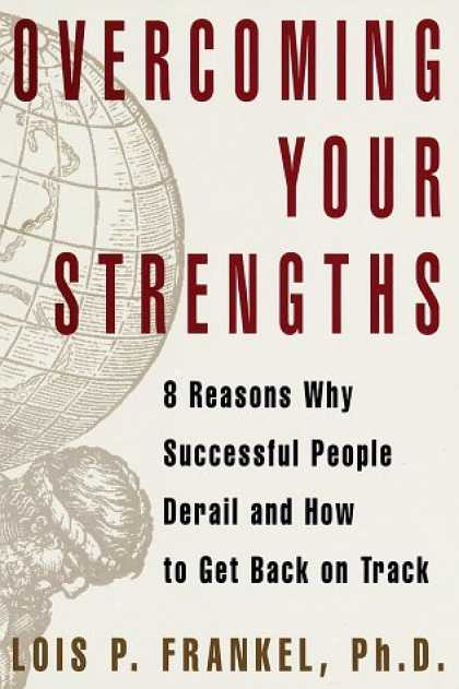 Harmony Books - Overcoming Your Strengths: 8 Reasons Why Successful People Derail and How to Get