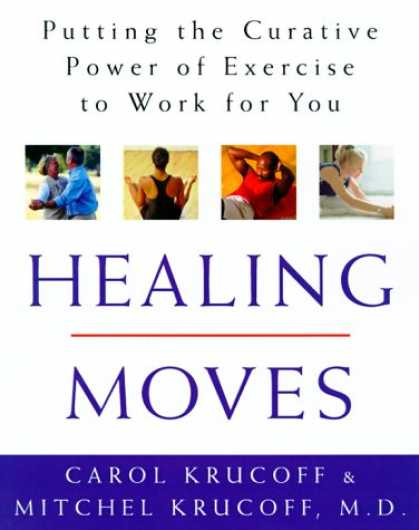 Harmony Books - Healing Moves: How to Cure, Relieve, and Prevent Common Ailments with Exercise