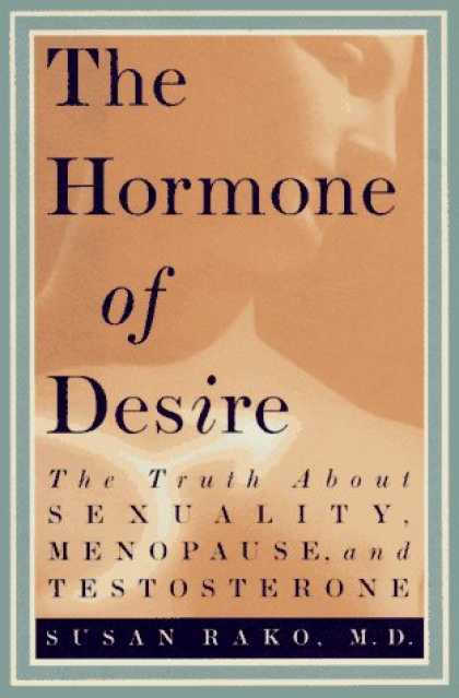 Harmony Books - The Hormone of Desire : The Truth About Sexuality, Menopause, and Testosterone