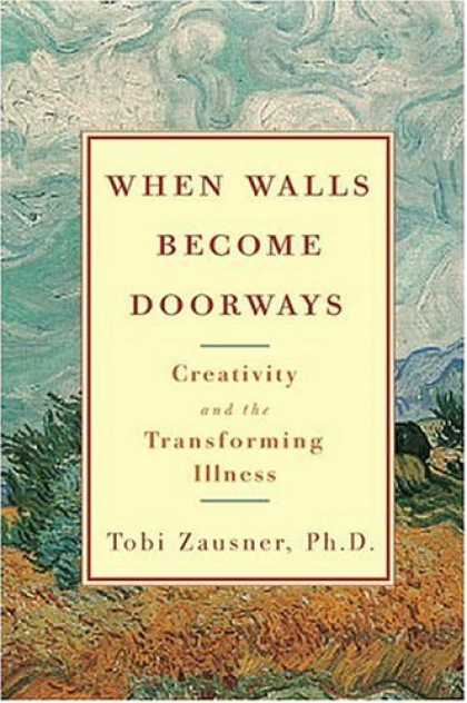 Harmony Books - When Walls Become Doorways: Creativity and the Transforming Illness