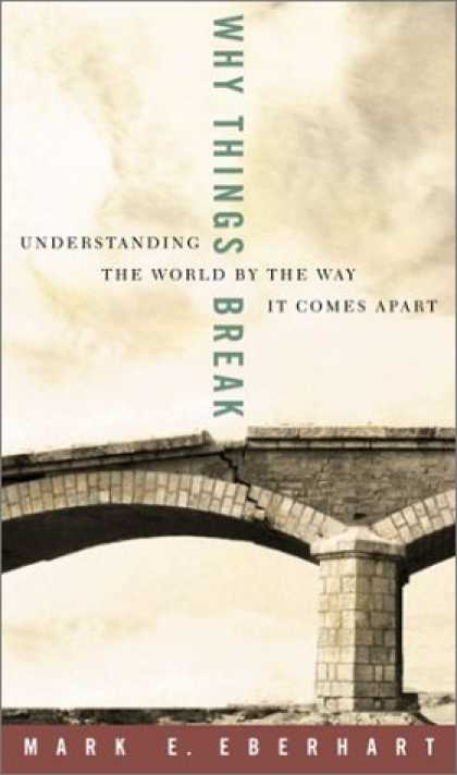 Harmony Books - Why Things Break: Understanding the World by the Way It Comes Apart