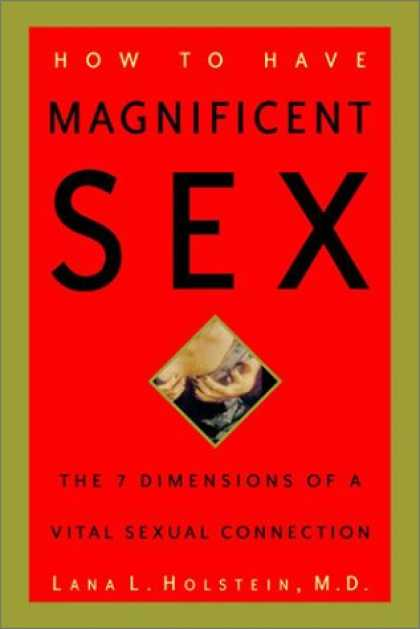 Harmony Books - How to Have Magnificent Sex: The 7 Dimensions of a Vital Sexual Connection