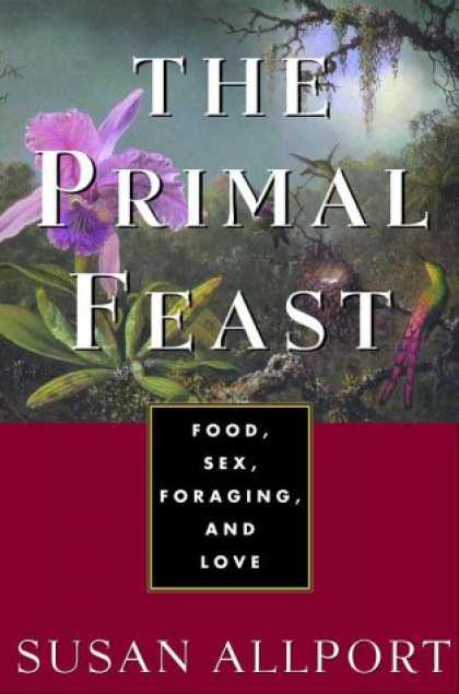 Harmony Books - The Primal Feast: Food, Sex, Foraging, and Love
