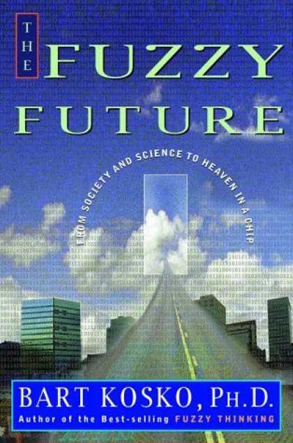 Harmony Books - The Fuzzy Future: From Society and Science to Heaven in a Chip