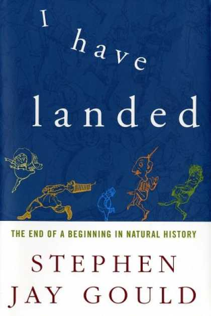 Harmony Books - I Have Landed: The End of a Beginning in Natural History