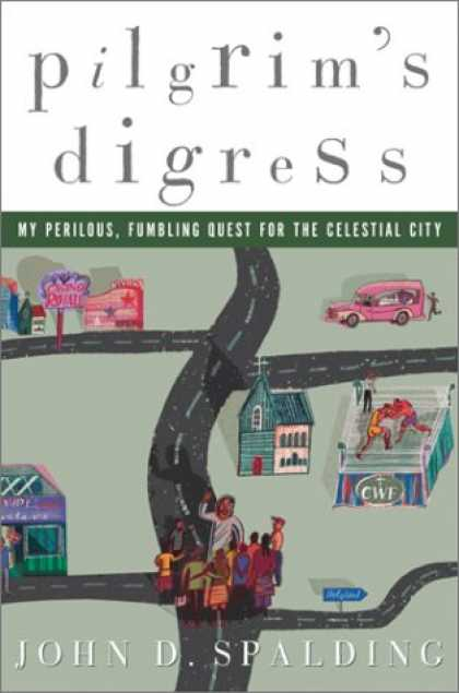 Harmony Books - A Pilgrim's Digress: My Perilous, Fumbling Quest for the Celestial City