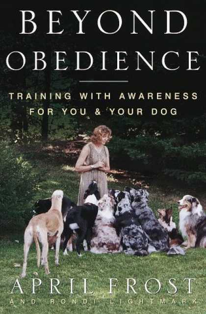 Harmony Books - Beyond Obedience: Training with Awareness for You and Your Dog