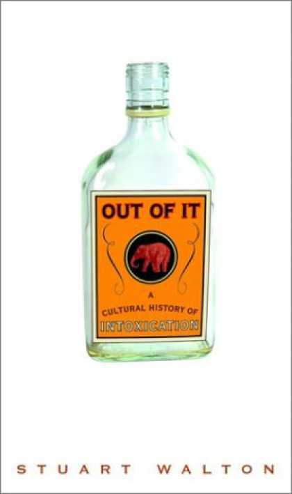 Harmony Books - Out of It: A Cultural History of Intoxication