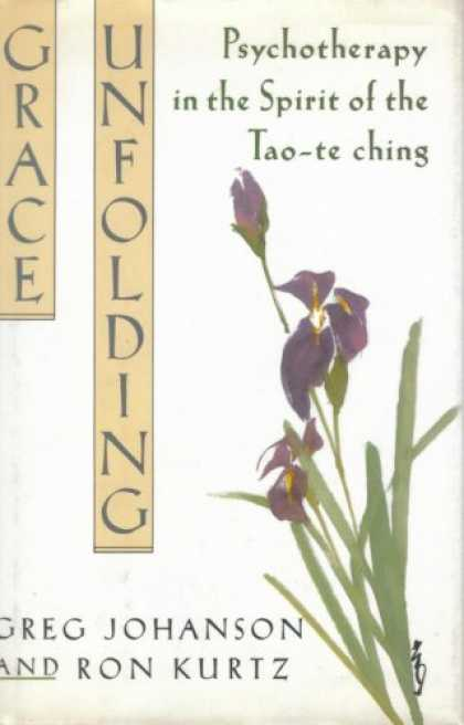 Harmony Books - Grace Unfolding    (bell Tower): Psychotherapy in the Spirit of the Tao-te C