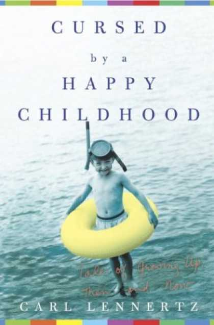 Harmony Books - Cursed by a Happy Childhood: Tales of Growing Up, Then and Now