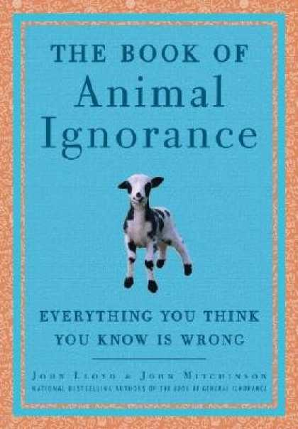 Harmony Books - The Book of Animal Ignorance: Everything You Think You Know Is Wrong [BK OF ANIM