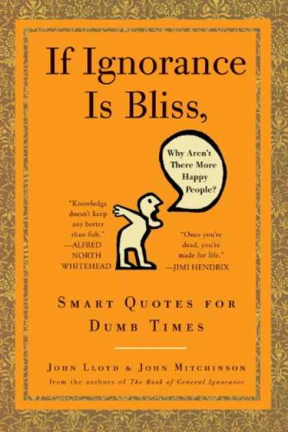 Harmony Books - If Ignorance Is Bliss, Why Aren't There More Happy People?: Smart Quotes for Dum