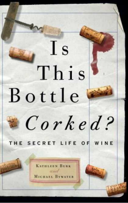 Harmony Books - Is This Bottle Corked?: The Secret Life of Wine