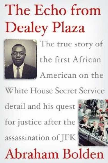 Harmony Books - The Echo from Dealey Plaza: The True Story of the First African American on the