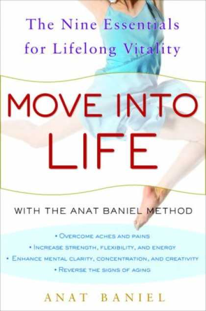 Harmony Books - Move into Life: The Nine Essentials for Lifelong Vitality