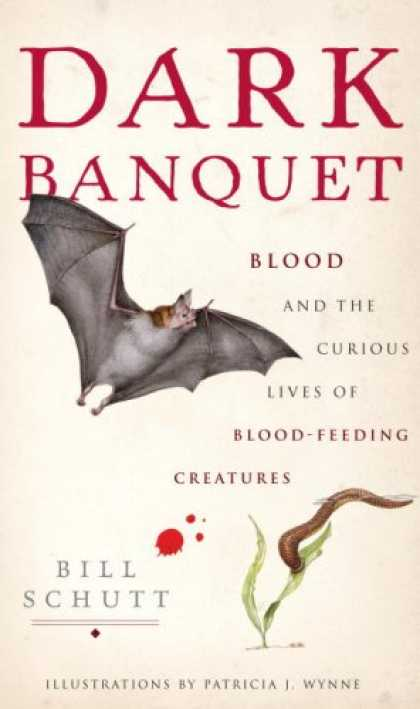 Harmony Books - Dark Banquet: Blood and the Curious Lives of Blood-Feeding Creatures