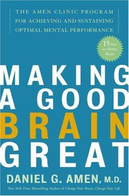 Harmony Books - Making a Good Brain Great: The Amen Clinic Program for Achieving and Sustaining