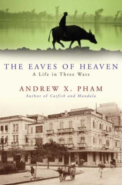 Harmony Books - The Eaves of Heaven: A Life in Three Wars