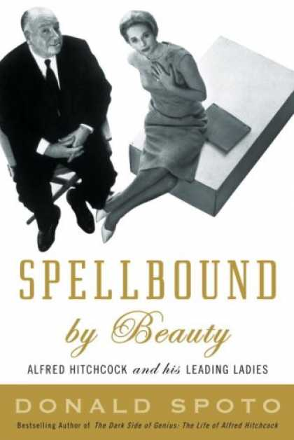 Harmony Books - Spellbound by Beauty: Alfred Hitchcock and His Leading Ladies
