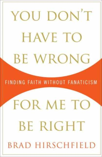 Harmony Books - You Don't Have to Be Wrong for Me to Be Right: Finding Faith Without Fanaticism