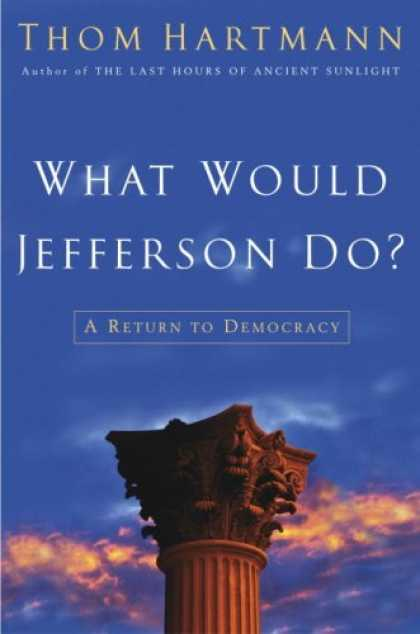 Harmony Books - What Would Jefferson Do?: A Return to Democracy