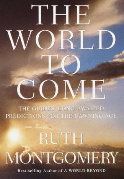 Harmony Books - The World to Come: The Guides' Long-Awaited Predictions for the Dawning Age