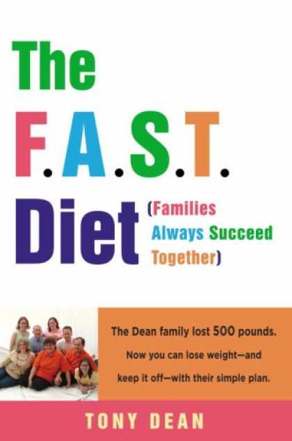 Harmony Books - The F.A.S.T. Diet (Families Always Succeed Together): The Dean family lost 500 p