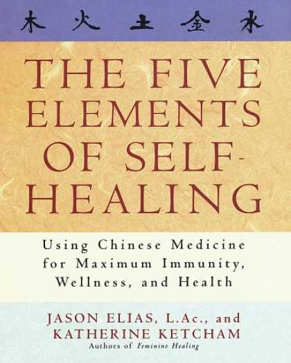 Harmony Books - The Five Elements of Self-Healing: Using Chinese Medicine for Maximum Immunity,