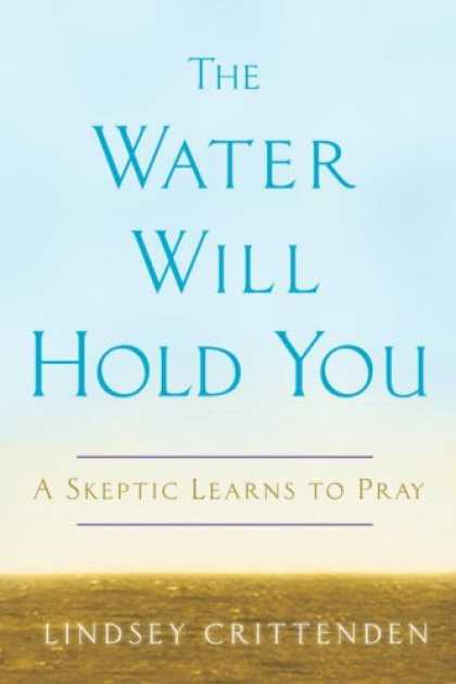 Harmony Books - The Water Will Hold You: A Skeptic Learns to Pray