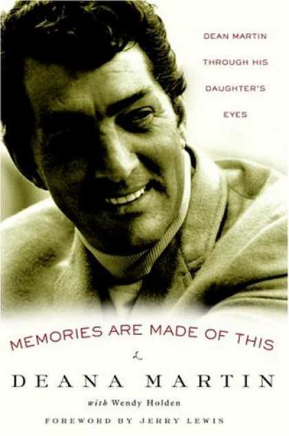 Harmony Books - Memories Are Made of This: Dean Martin Through His Daughter's Eyes