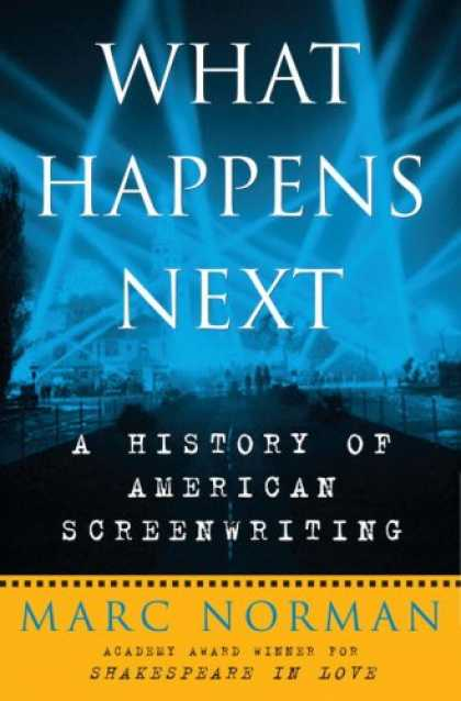 Harmony Books - What Happens Next: A History of American Screenwriting