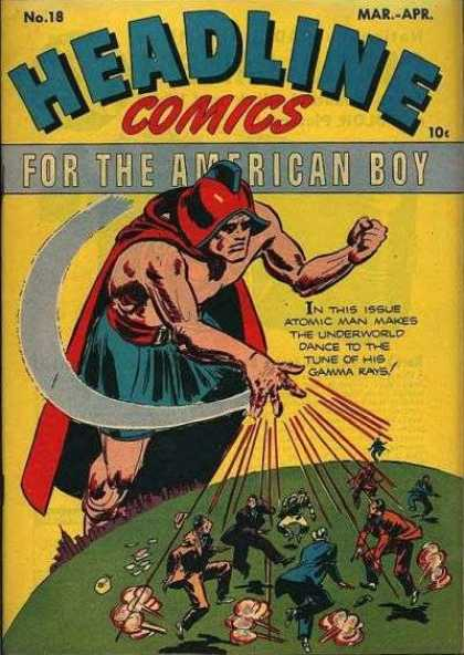 Headline Comics 18 - Atomic Man - Gamma Rays - Heroes - Giants - Earth