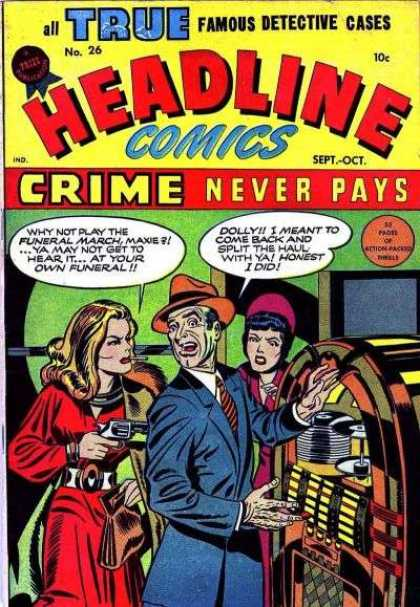 Headline Comics 26 - True Famous Detective Cases - Crime Never Pays - Jukebox - Crime - Gangsters