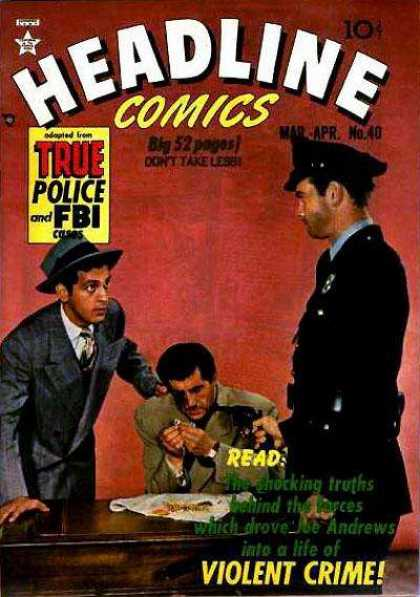 Headline Comics 40 - True Police Fbi - Red - Interrogation - Big 52 Pages - Dont Take Less