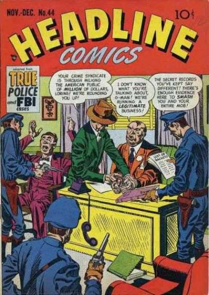 Headline Comics 44 - Crime Syndicate - Police Making An Arrest - True Police And Fbi Cases - Loring - G-man
