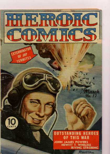 Heroic Comics 17 - Heroes Of War - March No 17 - Ship - Exterminator Of Jap Termites - John James