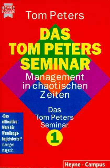 Heyne Books - Das Tom Peters Seminar 1. Management in chaotischen Zeiten.