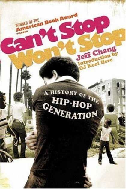 Hip Hop Books - Can't Stop Won't Stop: A History of the Hip-Hop Generation