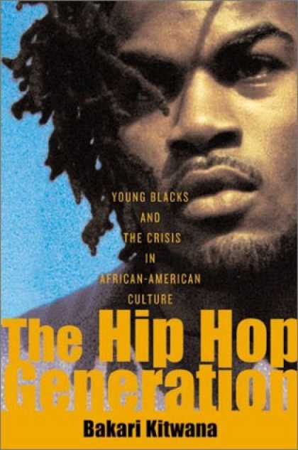 Hip Hop Books - The Hip Hop Generation: Young Blacks and the Crisis in African American Culture