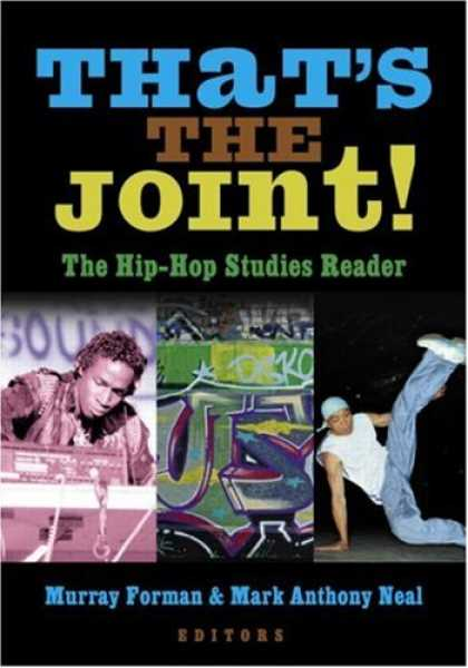 Hip Hop Books - That's the Joint!: The Hip-Hop Studies Reader