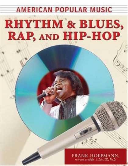 Hip Hop Books - Rhythm and Blues, Rap, and Hip-Hop (American Popular Music)