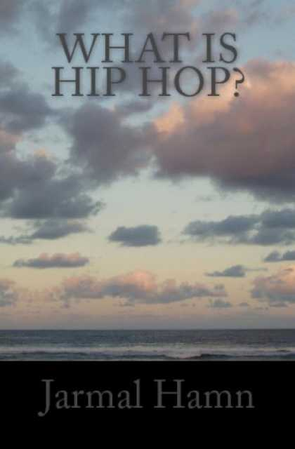 Hip Hop Books - What is Hip Hop?