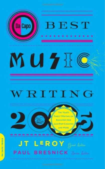 Hip Hop Books - Da Capo Best Music Writing 2005: The Year's Finest Writing on Rock, Hip-hop, Jaz