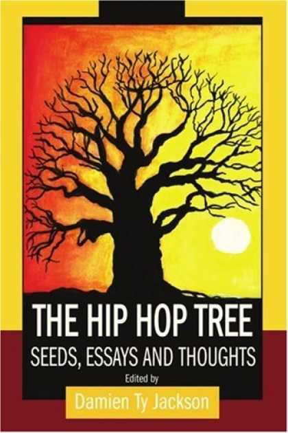 Hip Hop Books - The Hip Hop Tree: Seeds, Essays and Thoughts
