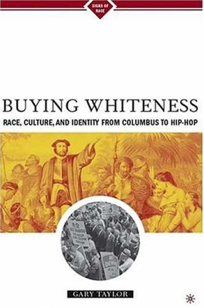 Hip Hop Books - Buying Whiteness: Race, Culture, and Identity from Columbus to Hip-hop