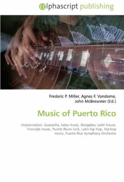 Hip Hop Books - Music of Puerto Rico: Improvisation, Guaracha, Salsa music, Boogaloo, Latin hous