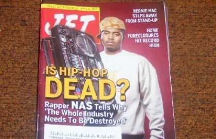 Hip Hop Books - Jet Magazine April 9, 2007 RAPPER NAS: HIP-HOP IS DEAD!