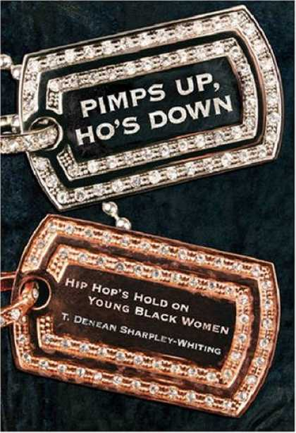 Hip Hop Books - Pimps Up, Ho's Down: Hip Hop's Hold on Young Black Women