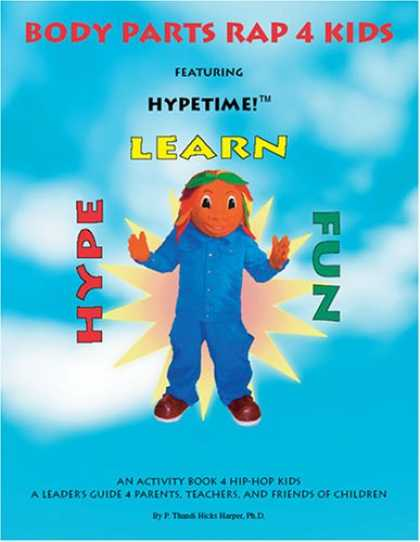 Hip Hop Books - Body Parts Rap 4 Kids: An Activity Book 4 Hip-Hop Kids, A Leader's Guide 4 Paren